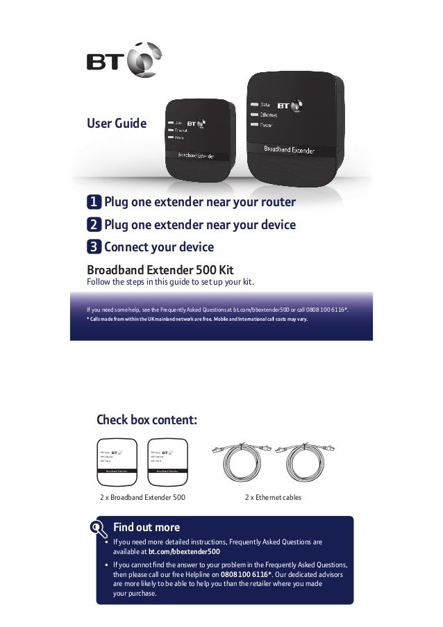 User Guide Broadband Extender 500 Kit Follow the steps in this guide to set up your kit. If you need some help, see the Fr...