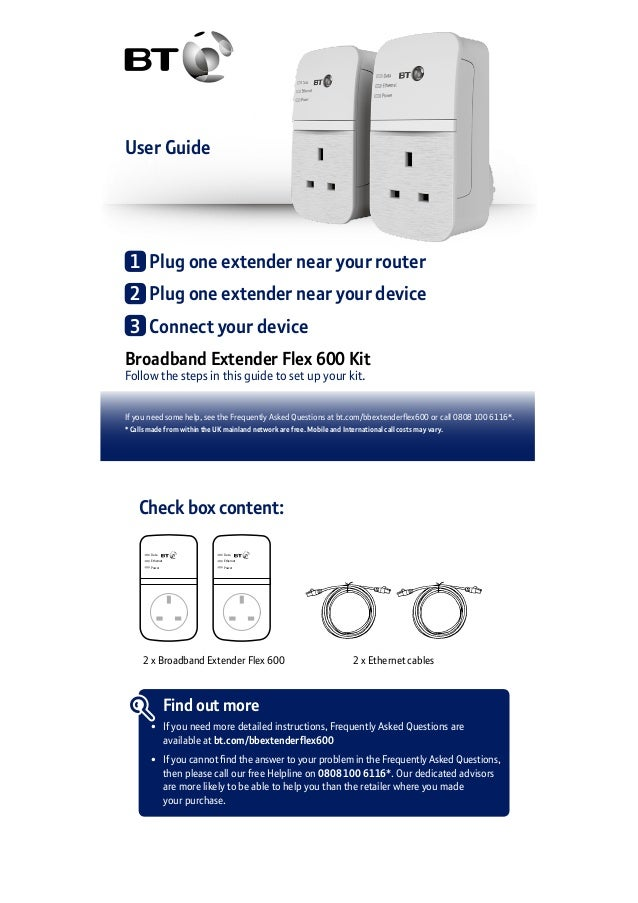 User Guide Broadband Extender Flex 600 Kit Follow the steps in this guide to set up your kit. If you need some help, see t...