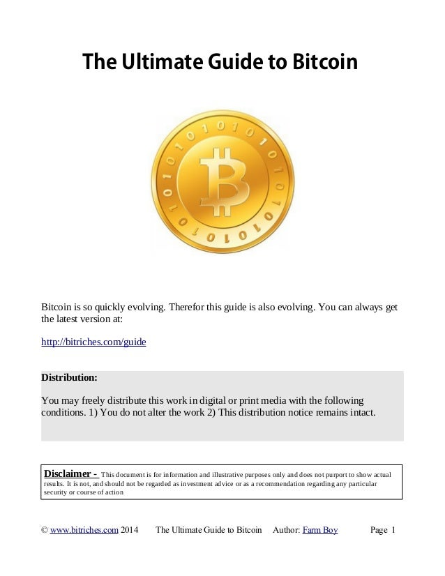 The Ultimate Guide to Bitcoin  Bitcoin is so quickly evolving. Therefor this guide is also evolving. You can always get  t...