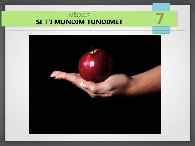 MËSIMI 7 SI T'I MUNDIM TUNDIMET 7