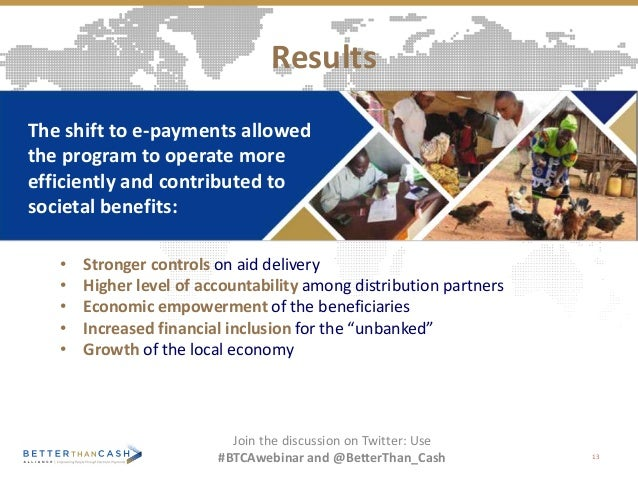 13 Results Join the discussion on Twitter: Use #BTCAwebinar and @BetterThan_Cash • Stronger controls on aid delivery • Hig...