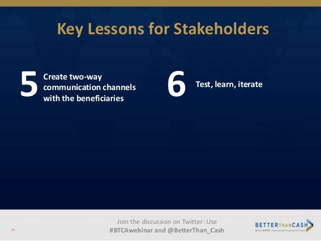 5 6Create two-way communication channels with the beneficiaries Join the discussion on Twitter: Use #BTCAwebinar and @Bett...