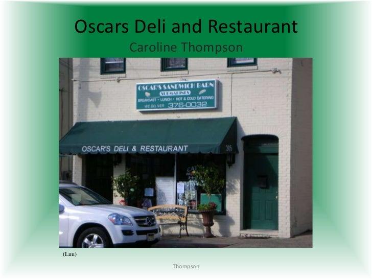 Oscars Deli and Restaurant          Caroline Thompson(Luu)                Thompson