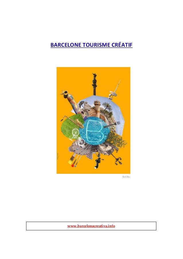 BARCELONE TOURISME CRÉATIF                                  Martí Ribas     www.barcelonacreativa.info