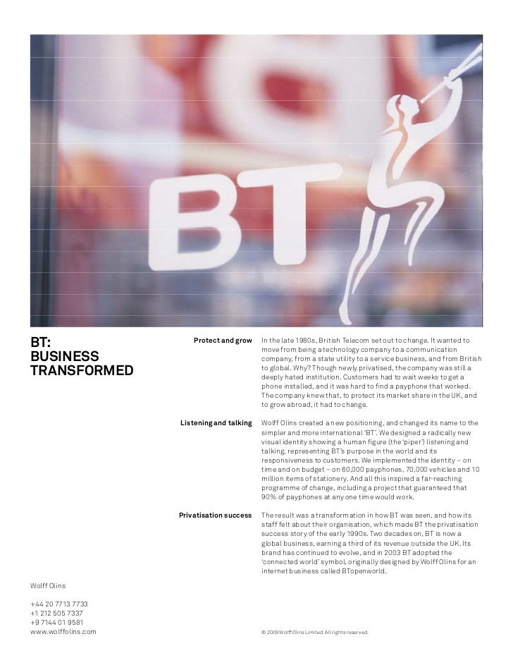 BT:                      Protect and grow    In the late 1980s, British Telecom set out to change. It wanted to           ...