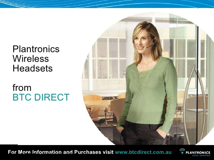 Plantronics Wireless  Headsets  from BTC DIRECT Visit BTC Direct Website Click Here