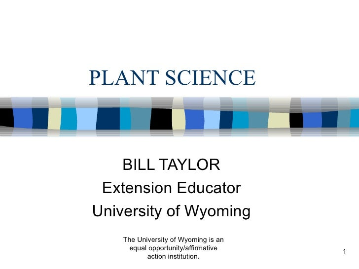 PLANT SCIENCE BILL TAYLOR Extension Educator University of Wyoming