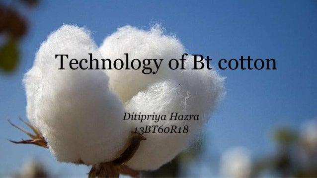 Technology of Bt cotton Ditipriya Hazra 13BT60R18