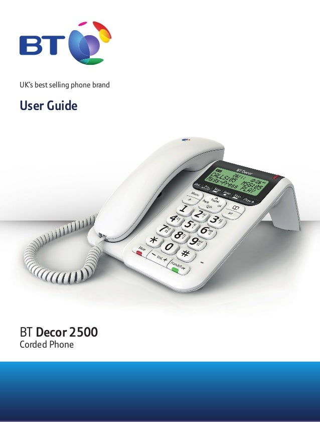 UK's best selling phone brand User Guide BT Decor 2500 Corded Phone