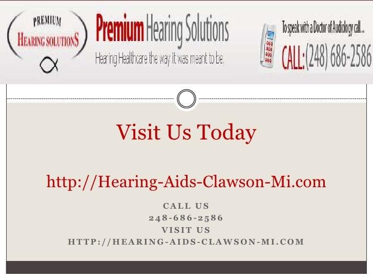 Visit Us Todayhttp://Hearing-Aids-Clawson-Mi.com<br />Call us <br />248-686-2586<br />Visit us <br />http://hearing-aids-c...