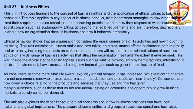 unit 37 understanding business ethics Unit 37 - business ethics friday, 13 february 2015 improvements for benefit i n my opinion benefit cosmetics is an ethical company, from not testing on animals to.