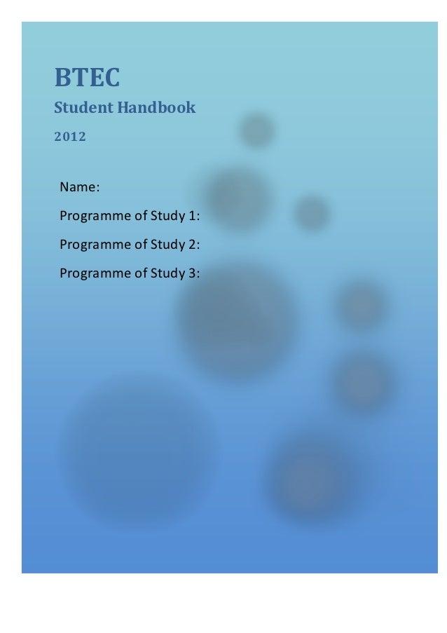 BTECStudent Handbook2012Name:Programme of Study 1:Programme of Study 2:Programme of Study 3:
