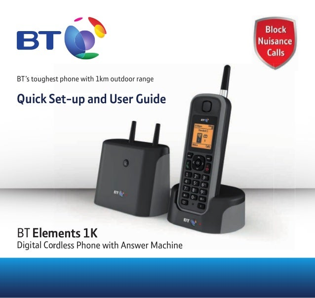 BT's toughest phone with 1km outdoor range Quick Set-up and User Guide BT Elements 1K Digital Cordless Phone with Answer M...