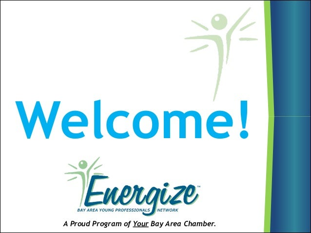 A Proud Program of Your Bay Area Chamber. Welcome!