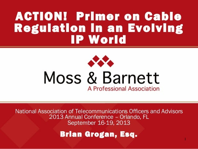 1 National Association of Telecommunications Officers and Advisors 2013 Annual Conference – Orlando, FL September 16-19, 2...