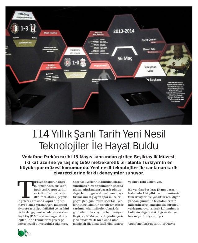 31 özel haber kapısından girilen Beşiktaş JK Mü- zesi, iki kat üzerine yerleşmiş 1650 metrekarelik bir alanla Türkiye'nin ...