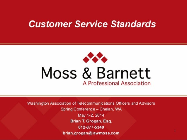 1 Customer Service Standards Washington Association of Telecommunications Officers and Advisors Spring Conference – Chelan...