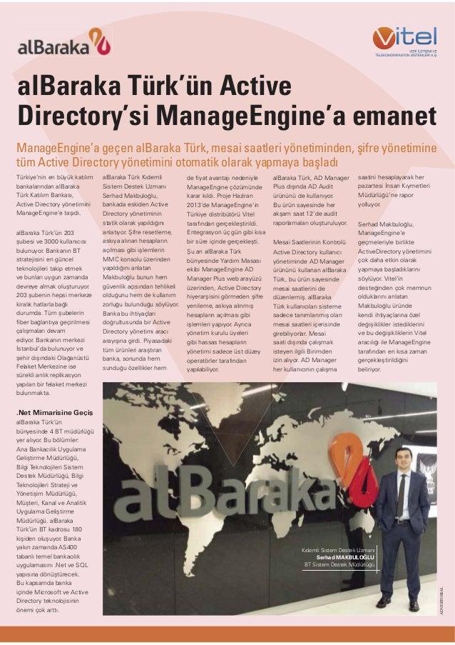 alBaraka Türk'ün Active Directory'si ManageEngine'a emanet ManageEngine'a geçen alBaraka Türk, mesai saatleri yönetiminden...