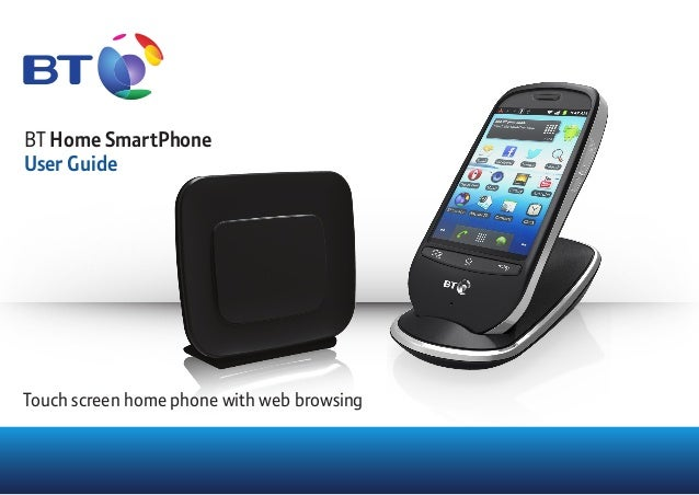 BT Home SmartPhone User Guide Touch screen home phone with web browsing