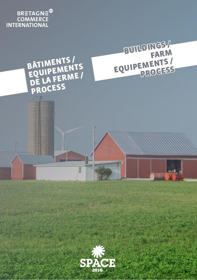 BÂTIMENTS / EQUIPEMENTS DE LA FERME / PROCESS BUILDINGS / FARM EQUIPEMENTS / PROCESS