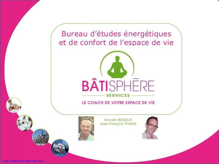 Bureau d'études énergétiques                              et de confort de l'espace de vie                                ...