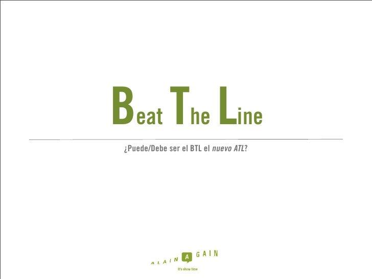 Beat The Line  ¿Puede/Debe ser el BTL el nuevo ATL?