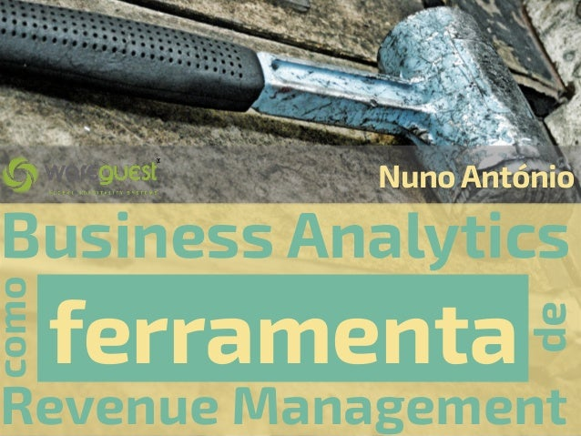 Business Analytics como ferramenta de Revenue Management NunoAntónio