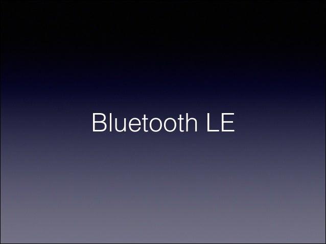 BTLE (Bluetooth Low Energy) and CoreBluetooth  Slide 2