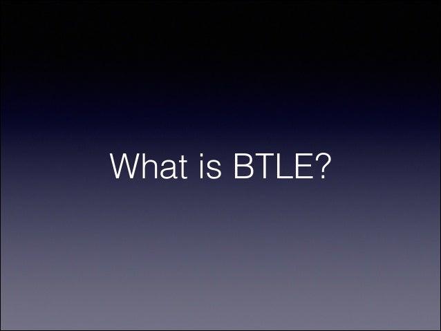 BTLE (Bluetooth Low Energy) and CoreBluetooth  Slide 3