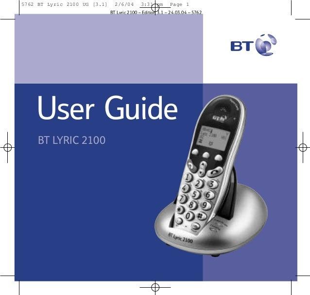 5762 BT Lyric 2100 UG [3.1]  2/6/04  3:31 pm  Page 1  BT Lyric 2100 – Edition 3.1 – 24.03.04 – 5762  User Guide BT LYRIC 2...