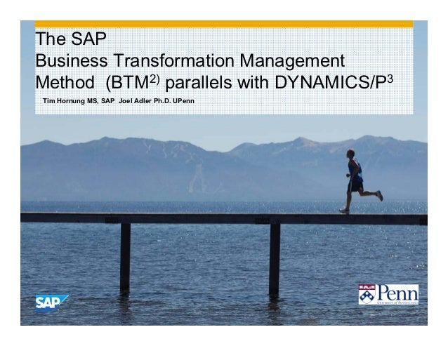 © 2013 SAP AG. All rights reserved. 1 Tim Hornung MS, SAP Joel Adler Ph.D. UPenn The SAP Business Transformation Managemen...