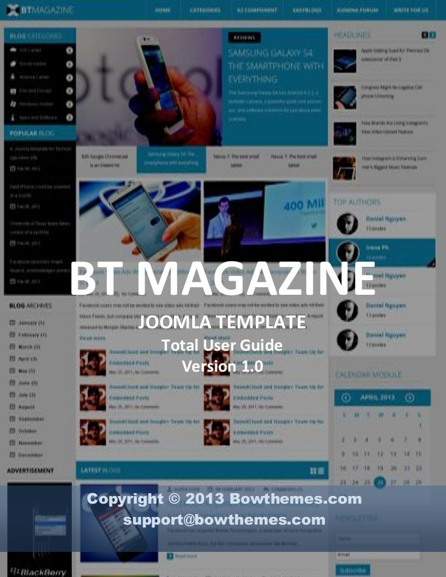 BT MAGAZINE JOOMLA TEMPLATE Total User Guide Version 1.0  Copyright © 2013 Bowthemes.com support@bowthemes.com www.bowthem...