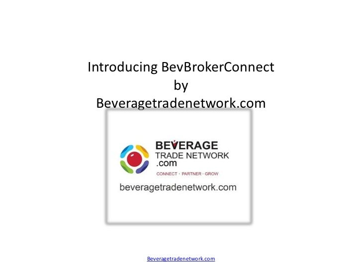 Introducing BevBrokerConnect              by  Beveragetradenetwork.com        Beveragetradenetwork.com