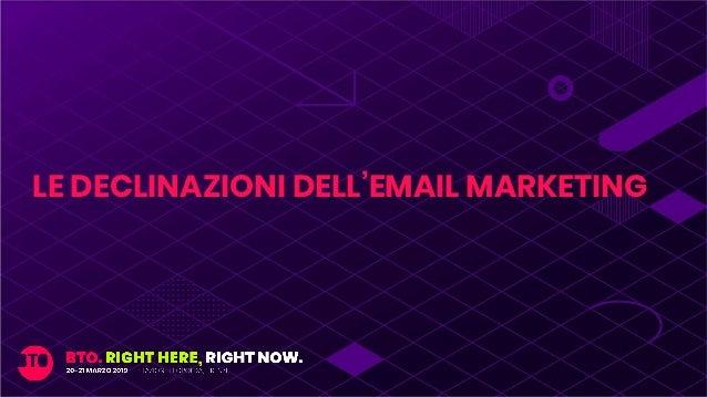 LE DECLINAZIONI DELL'EMAIL MARKETING