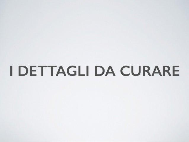 I DETTAGLI DA CURARE