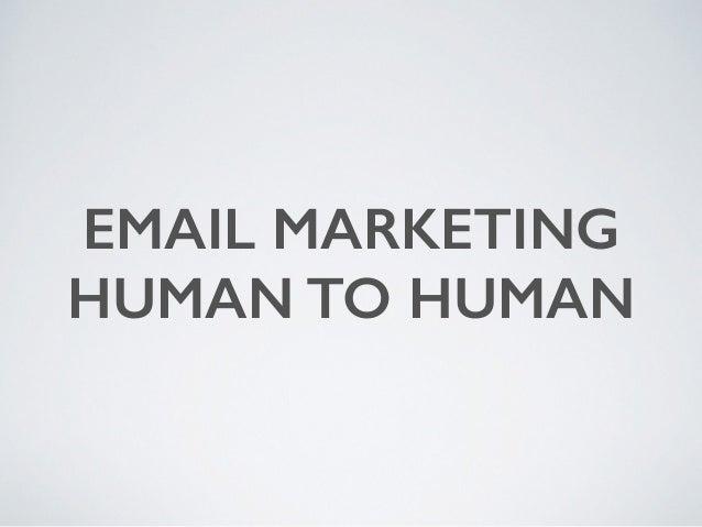 EMAIL MARKETING  HUMAN TO HUMAN