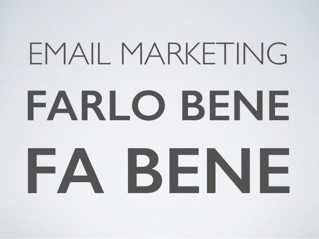 EMAIL MARKETING  FARLO BENE  FA BENE