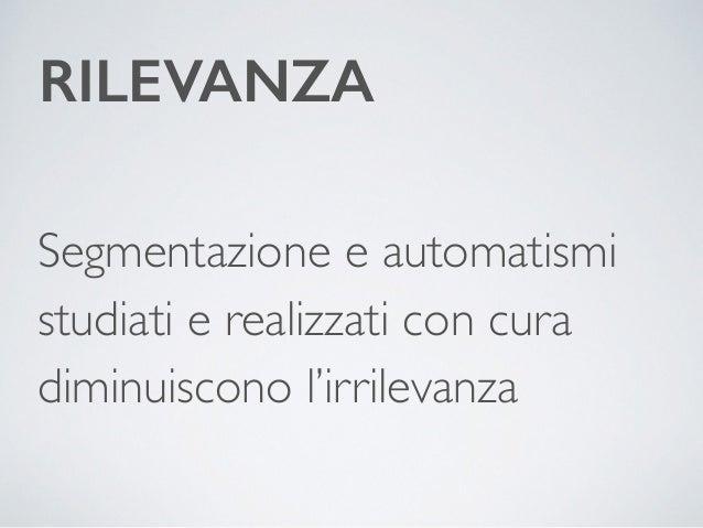 RILEVANZA  Segmentazione e automatismi  studiati e realizzati con cura  diminuiscono l'irrilevanza