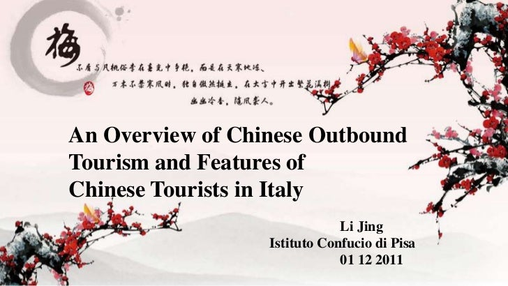 An Overview of Chinese OutboundTourism and Features ofChinese Tourists in Italy                              Li Jing      ...