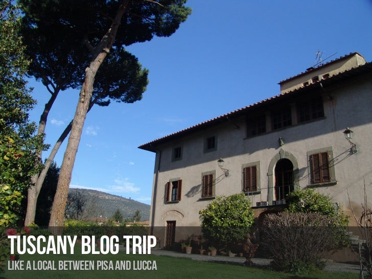 TUSCANY BLOG TRIPLIKE A LOCAL BETWEEN PISA AND LUCCA