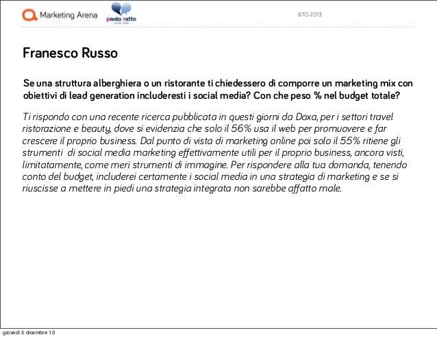 BTO 2013  Franesco Russo Se una struttura alberghiera o un ristorante ti chiedessero di comporre un marketing mix con obie...
