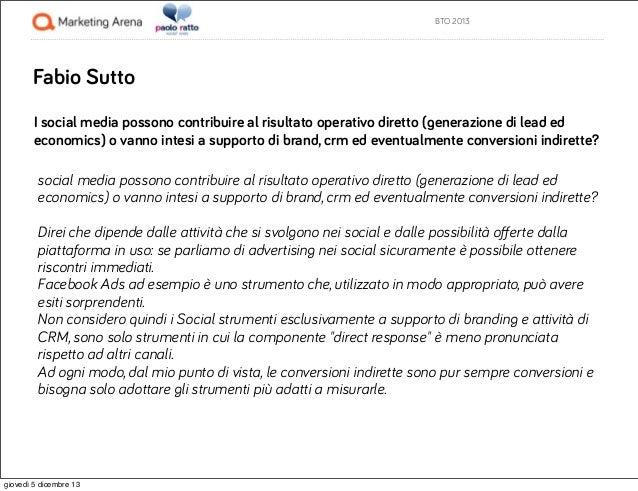 BTO 2013  Fabio Sutto I social media possono contribuire al risultato operativo diretto (generazione di lead ed economics)...