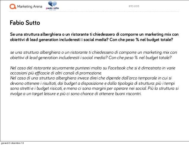 BTO 2013  Fabio Sutto Se una struttura alberghiera o un ristorante ti chiedessero di comporre un marketing mix con obietti...