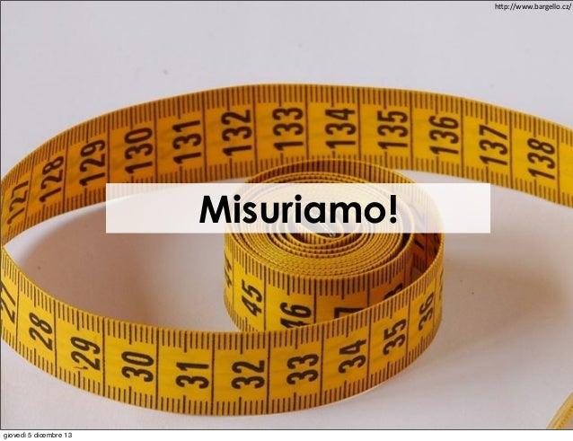 """h""""p://www.bargello.cz/  Misuriamo!  giovedì 5 dicembre 13"""