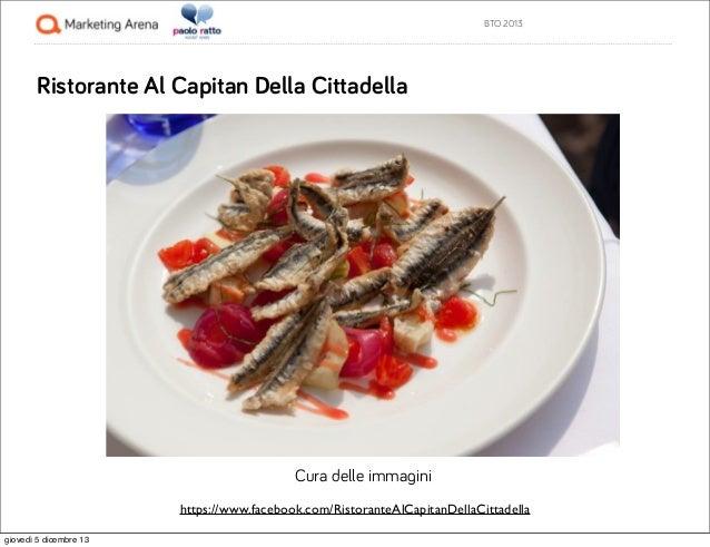 BTO 2013  Ristorante Al Capitan Della Cittadella  Cura delle immagini https://www.facebook.com/RistoranteAlCapitanDellaCit...