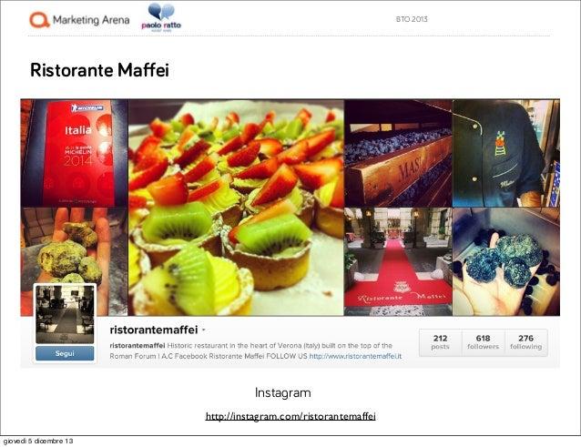 BTO 2013  Ristorante Maffei  Instagram http://instagram.com/ristorantemaffei giovedì 5 dicembre 13