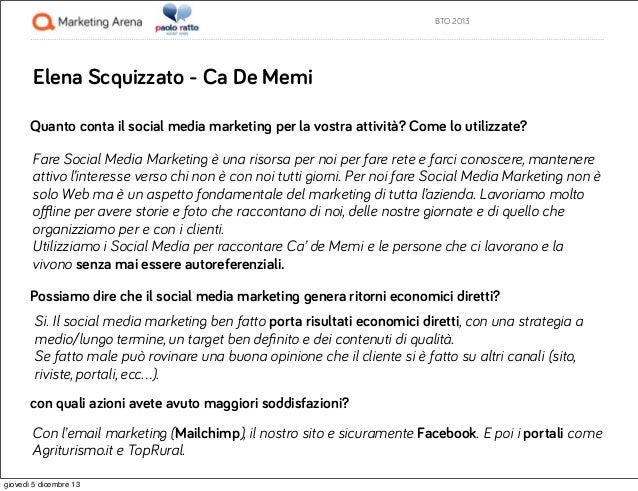 BTO 2013  Elena Scquizzato - Ca De Memi Quanto conta il social media marketing per la vostra attività? Come lo utilizzate?...