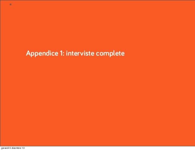 Appendice 1: interviste complete  giovedì 5 dicembre 13