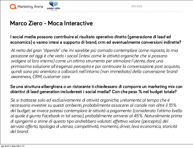 BTO 2013  Marco Ziero - Moca Interactive I social media possono contribuire al risultato operativo diretto (generazione di...