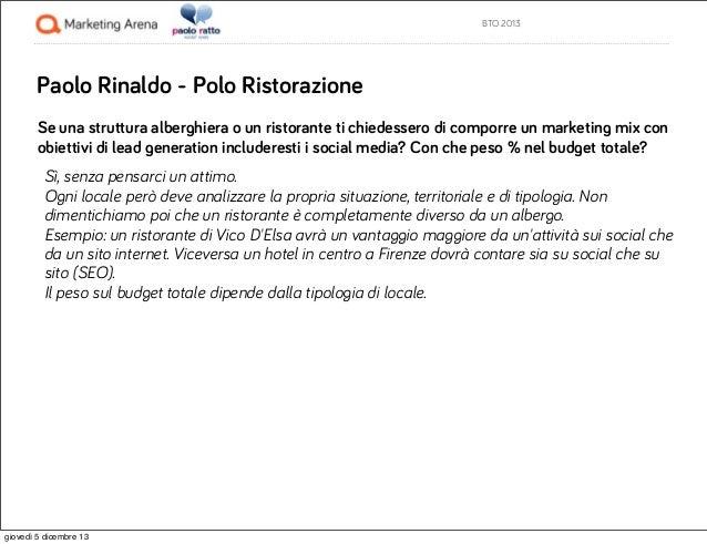 BTO 2013  Paolo Rinaldo - Polo Ristorazione Se una struttura alberghiera o un ristorante ti chiedessero di comporre un mar...
